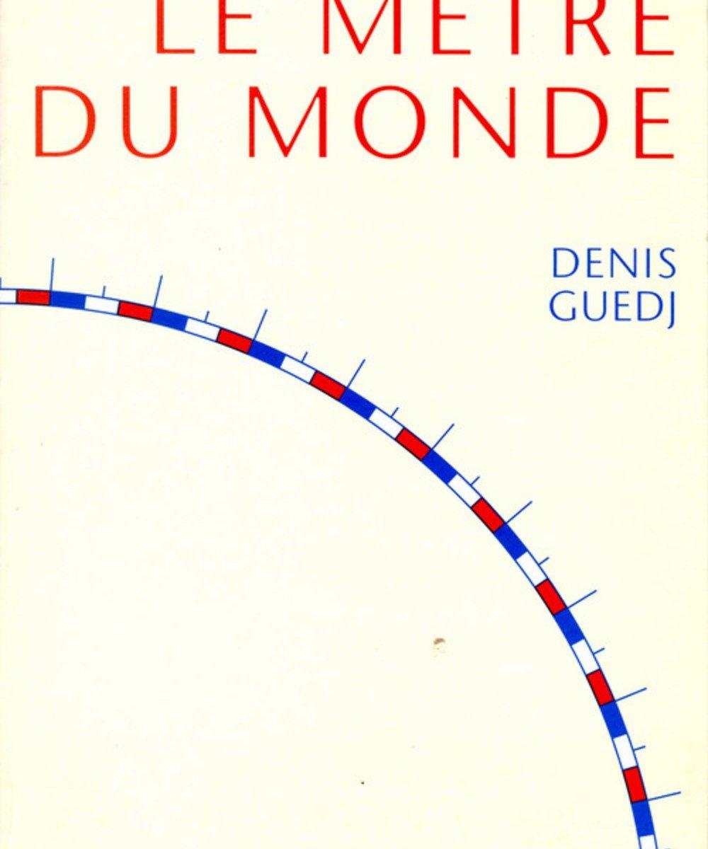 le mètre du monde - denis guedj, 2000