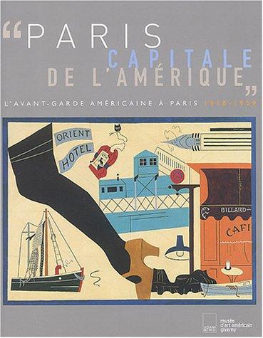 Paris, capitale de l'Amérique  L'avant-garde américaine à Paris, 1918-1939