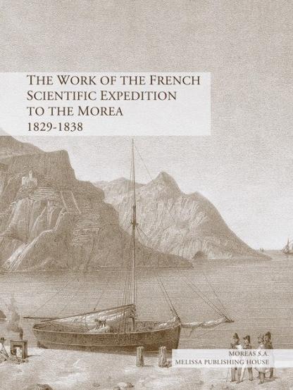 ΤHE WORK OF THE FRENCH SCIENTIFIC EXPEDITION TO THE MOREA 1829-1838