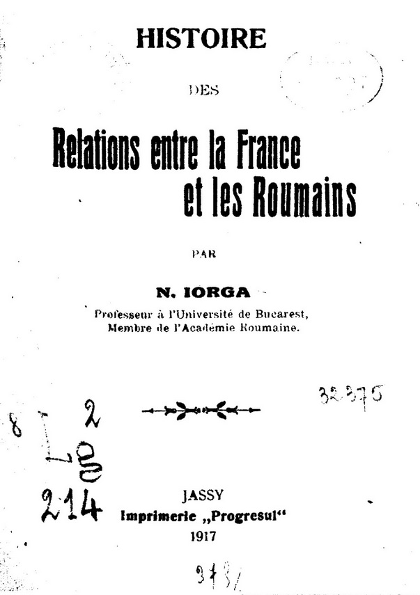 Histoire des relations entre la France et les Roumains (Iorga 1918, chap. XI)