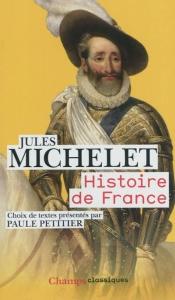 histoire de france - Jules Michelet (présentation de Paule Petitier)