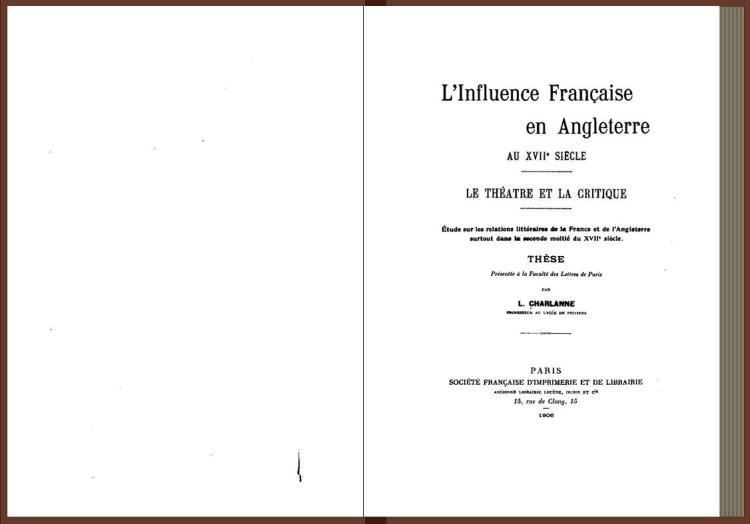 l'influence française en Angleterre au XVII°s. - théâtre et critique, 1906