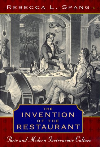 The Invention of the Restaurant Paris and Modern Gastronomic Culture