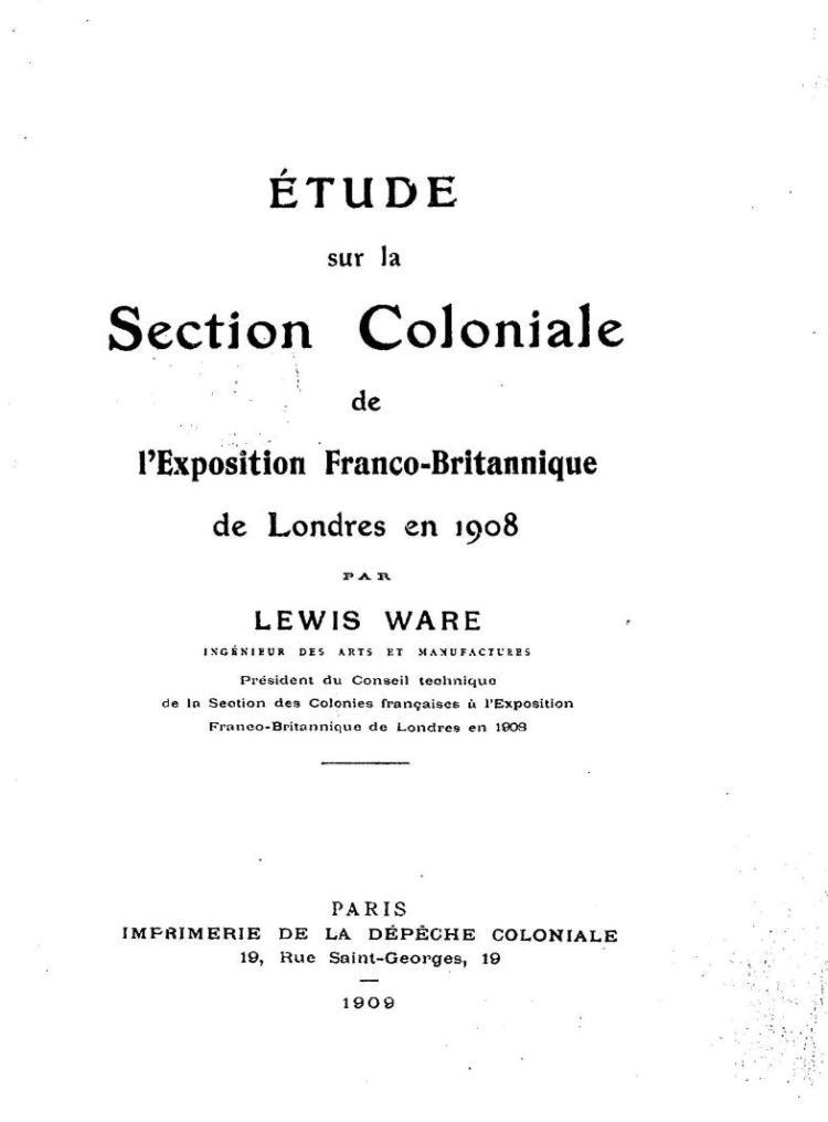 Étude sur la section coloniale de l'Exposition franco-britannique de Londres en 1908  par Lewis Ware (1909)