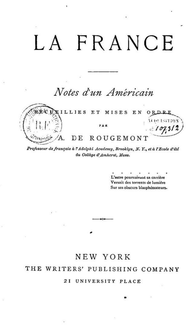 La France. Notes d'un Américain recueillies et mises en ordre par A. de Rougemont, 1886