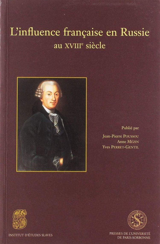 l'influence française en Russie au XVIIIe siècle (Poussou, collectif 2004)