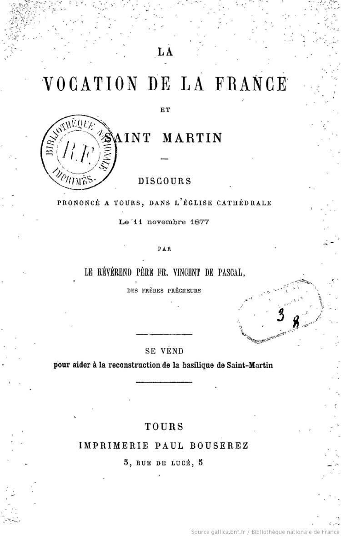 la-vocation-de-la-france-et-saint-martin-discours-prononce-a-tours-dans-leglise-cathedrale-le-11-novembre-1877-par-le-reverend-pere-fr-vincent-de-pascal