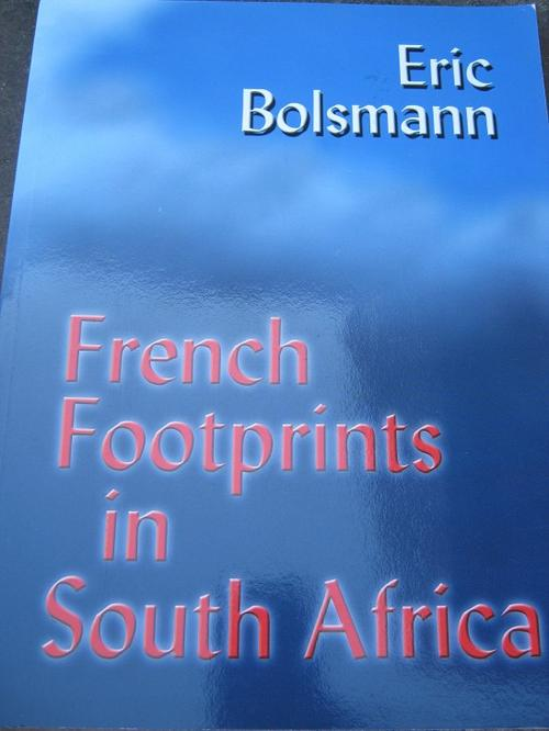 French Footprints in South Africa (Eric H. Bolsmann, 2008)