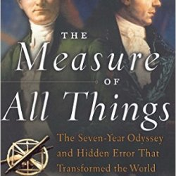 The Measure of All Things (Ken Alder 2003)