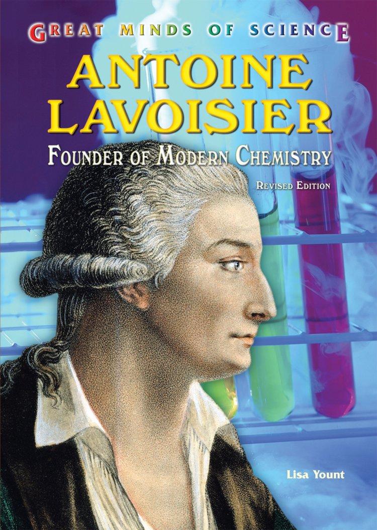 Antoine Lavoisier Founder of Modern Chemistry