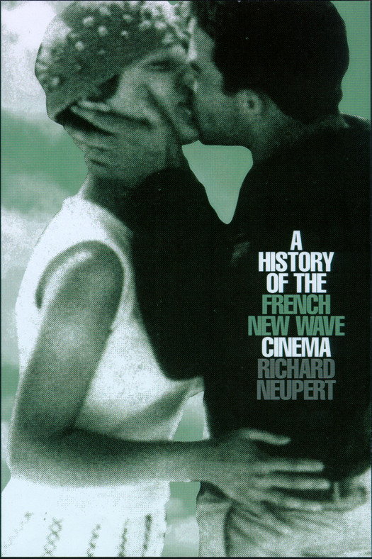 A History of the French New Wave Cinema (Richard Neupert, second Edition 2007)