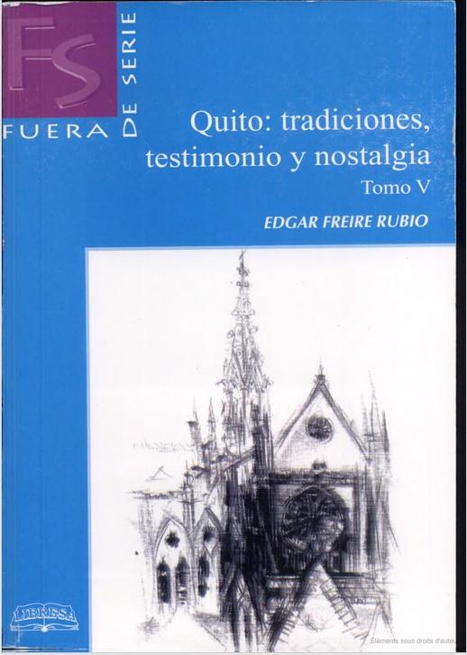 Quito traditiones, testimonio y nostalgia- Tomo V (Edgar Freire rubio, 2004)