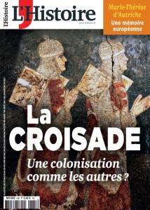 La croisade une colonisation comme les autres - l'histoire n°435