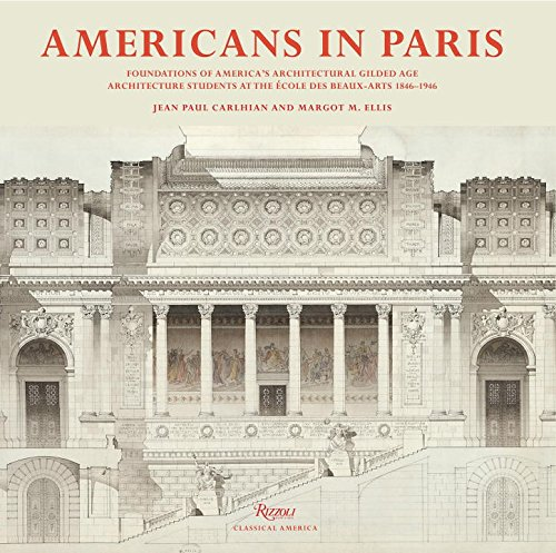 Americans in Paris Foundations of America's Architectural Gilded Age