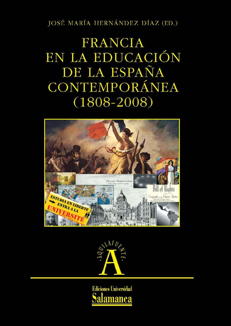 Francia en la educación de la España contemporánea (1808-2008) (José María Hernández Díaz, 2011)