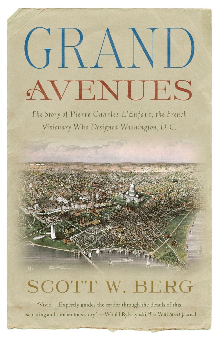 Grand Avenues The Story of the French Visionary Who Designed Washington, D.C._photo3