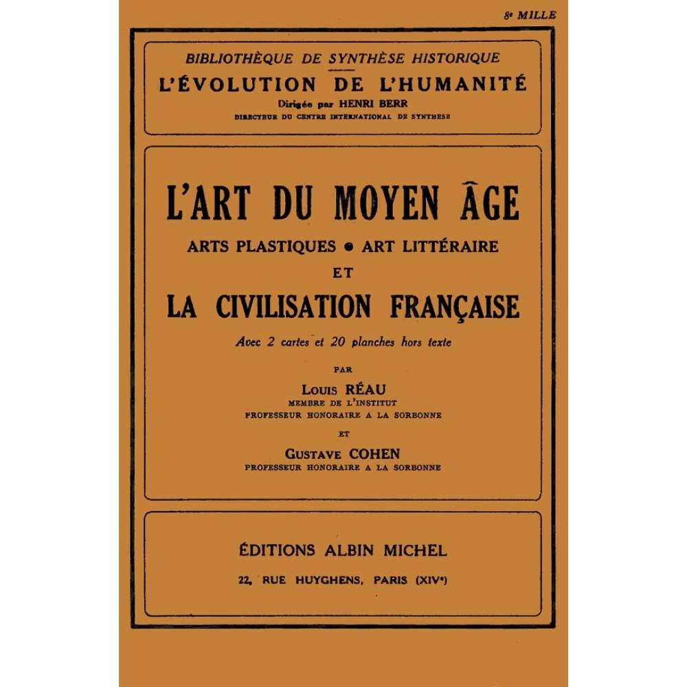 L'ART DU MOYEN ÂGE, Arts plastiques, Art littéraire et LA CIVILISATION FRANCAISE