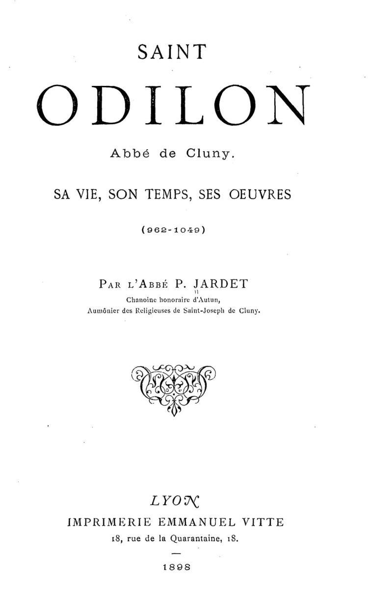SAINT ODILON, Abbé de Cluny, SA VIE, SON TEMPS, SES OEUVRES, (962-1049)