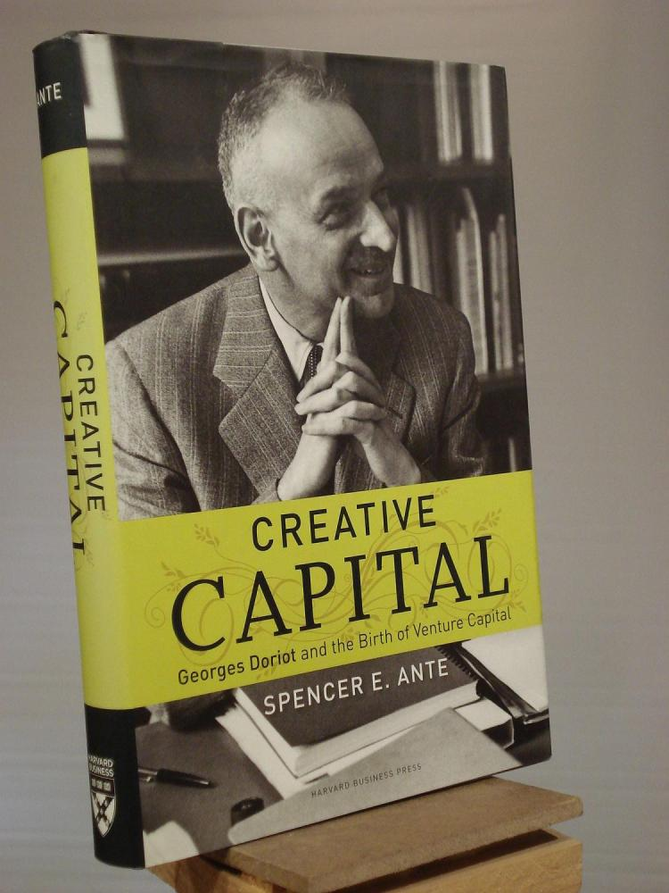 Creative Capital Georges Doriot and the Birth of Venture Capital (Spencer E. Ante, 2008)