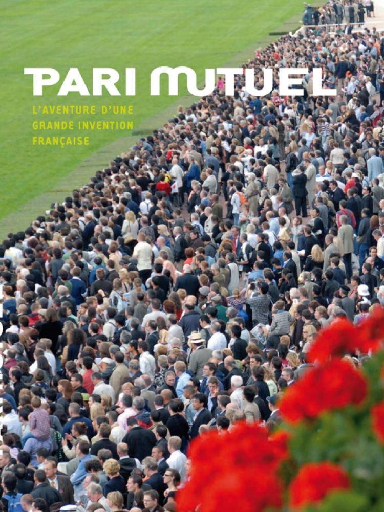 Pari mutuel l'aventure d'une grande invention française (Guy Thibault, 2007)