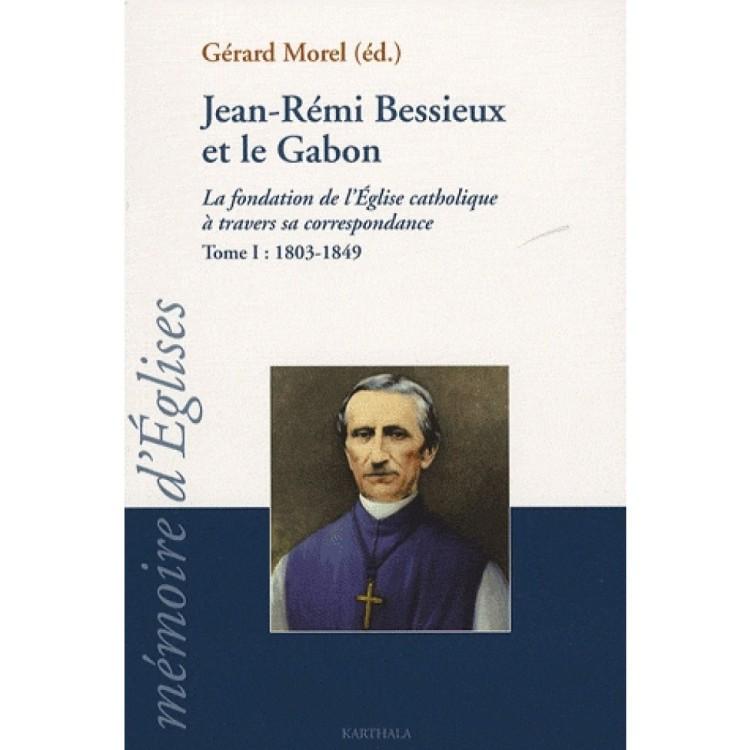 Jean-Rémi Bessieux et le Gabon (1803-1876)