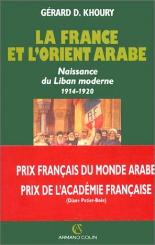 La France et l'Orient arabe Naissance du Liban moderne, 1914-1920 (Gérard D. Khoury 1994)-photo2