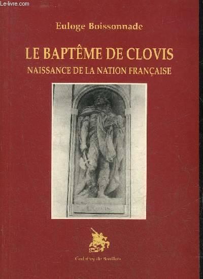 Le baptême de Clovis naissance de la nation française (Euloge Boissonnade, 1996)