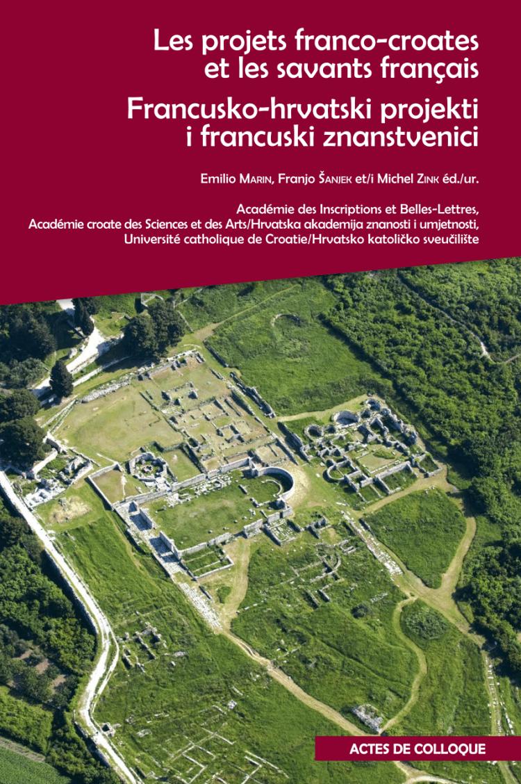 Les projets franco-croates et les savants français qui se sont illustrés dans la recherche et la valorisation du patrimoine croate (Actes colloque)