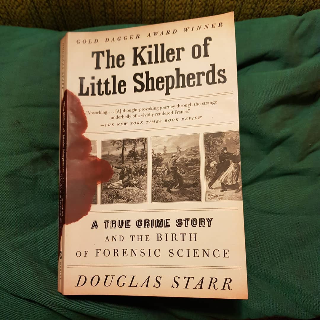 The Killer Of Little Shepherds A True Crime Story And The Birth Of Forensic Science Douglas Starr 2011 Traces De France