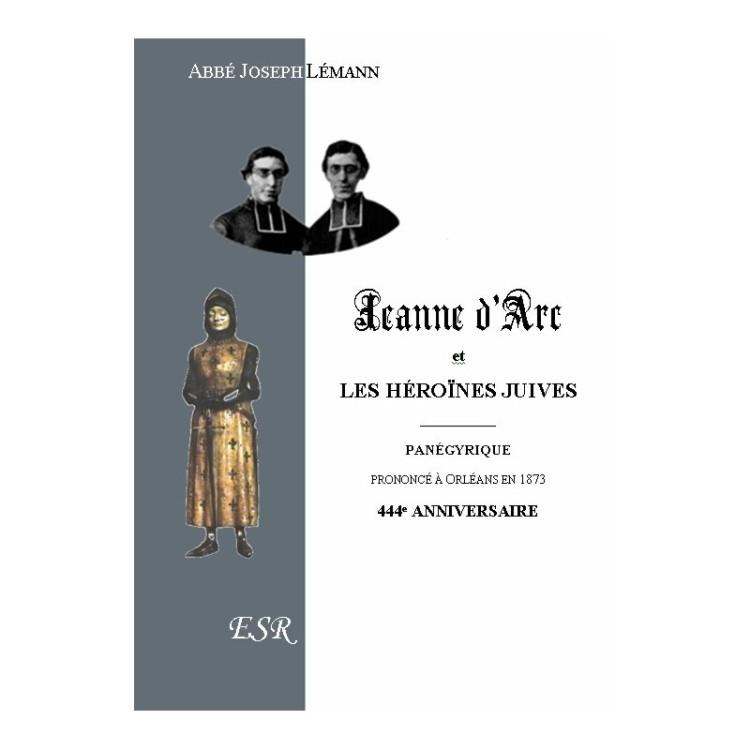 Jeanne d'Arc et les heroïnes juives (Abbé J. Lémann, 1873)