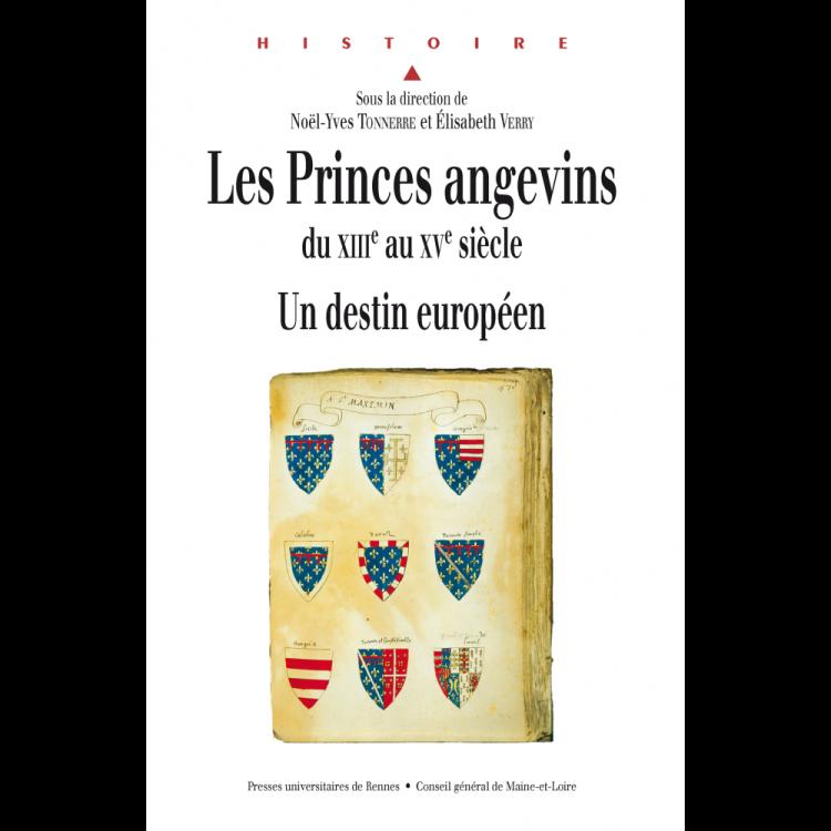 Les princes angevins du XIIIe au XVe siècle Un destin européen