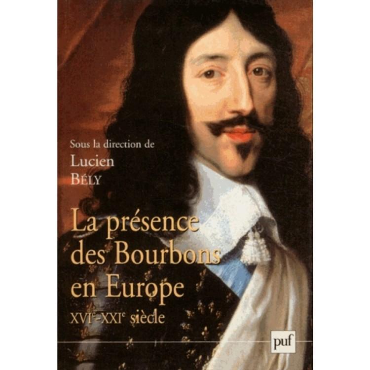 La présence des Bourbons en Europe XVIe-XXIe siècle