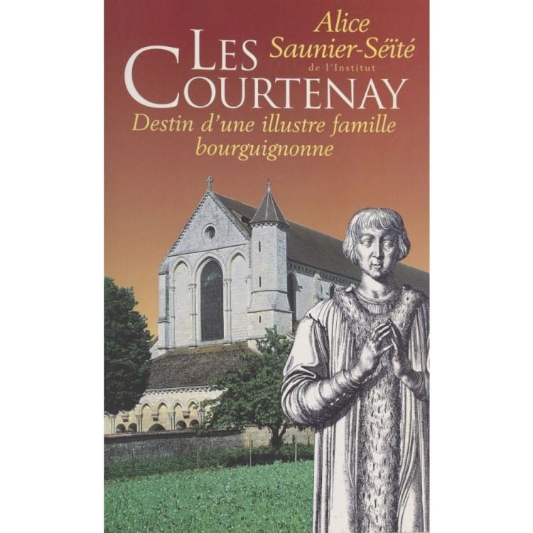 Les Courtenay - Destin D'une Illustre Famille Bourguignonne