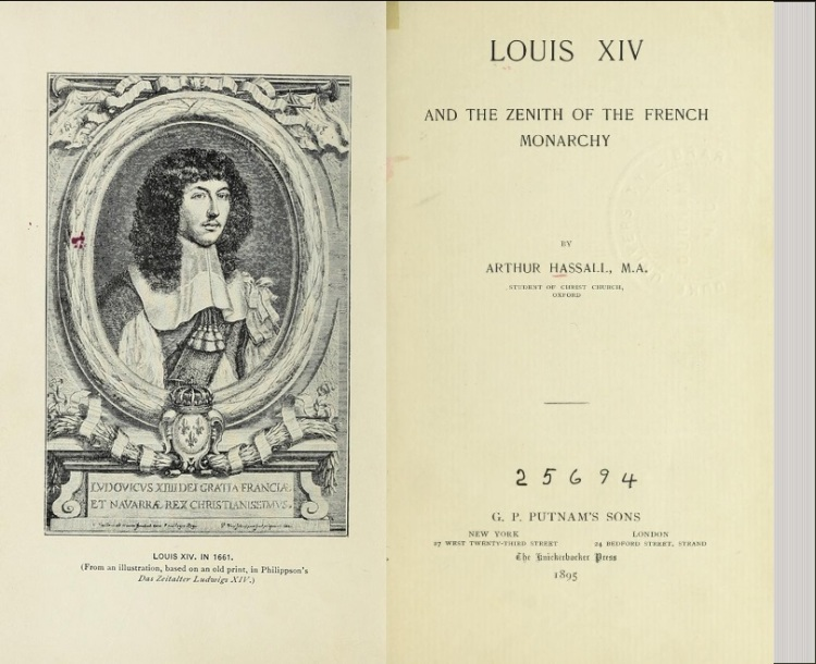 Louis XIV and the zenith of the French monarchy (Hassall 1923)