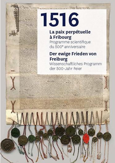 1516 La paix perpetuelle à Fribourg - programme scientifique du 500e anniversaire.png