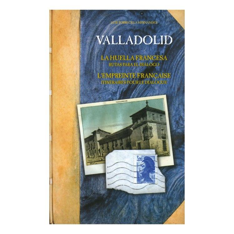 Valladolid La huella francesa. Rutas para el diálogo