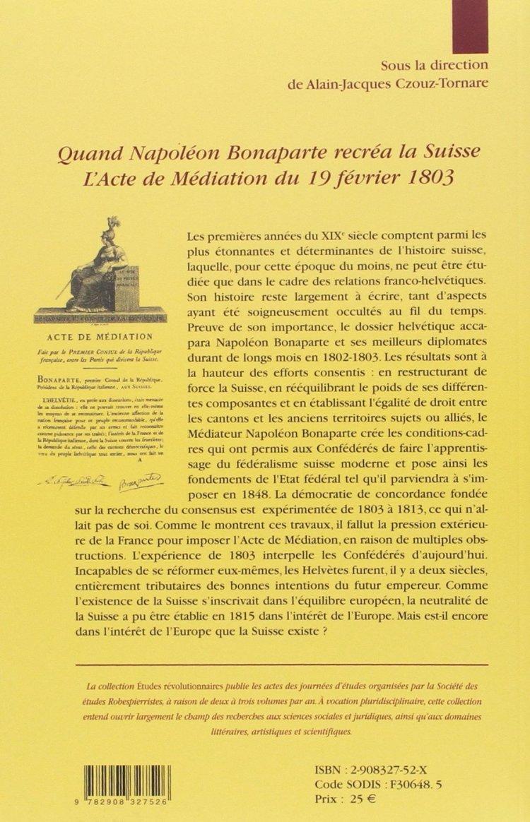 Quand Napoléon Bonaparte recréa la Suisse (Alain-Jacques Czouz-Tornare (Dir.), 2005)-verso.jpg