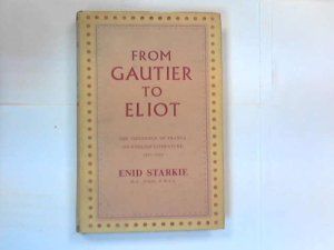From Gautier to Eliot The Influence of France on English Literature, 1851-1939_img2