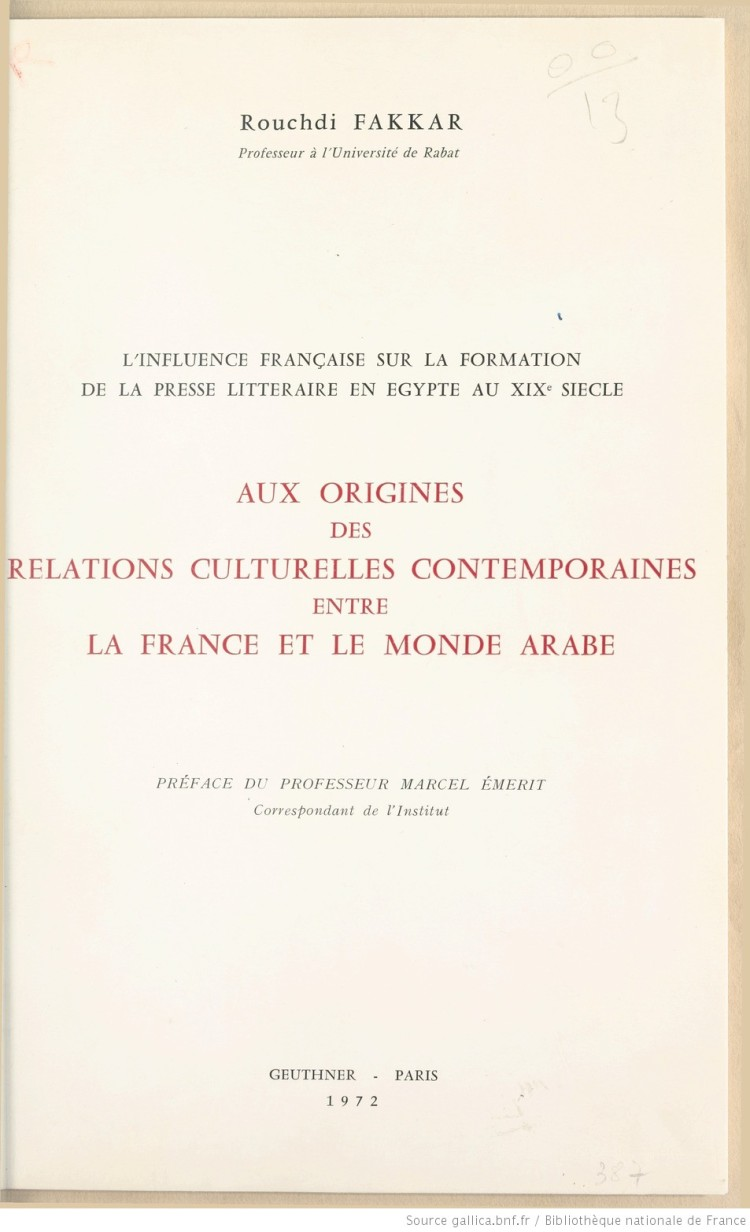 Aux origines des relations culturelles contemporaines entre la France et le monde arabe (Rouchdi Fakkar, 1972)