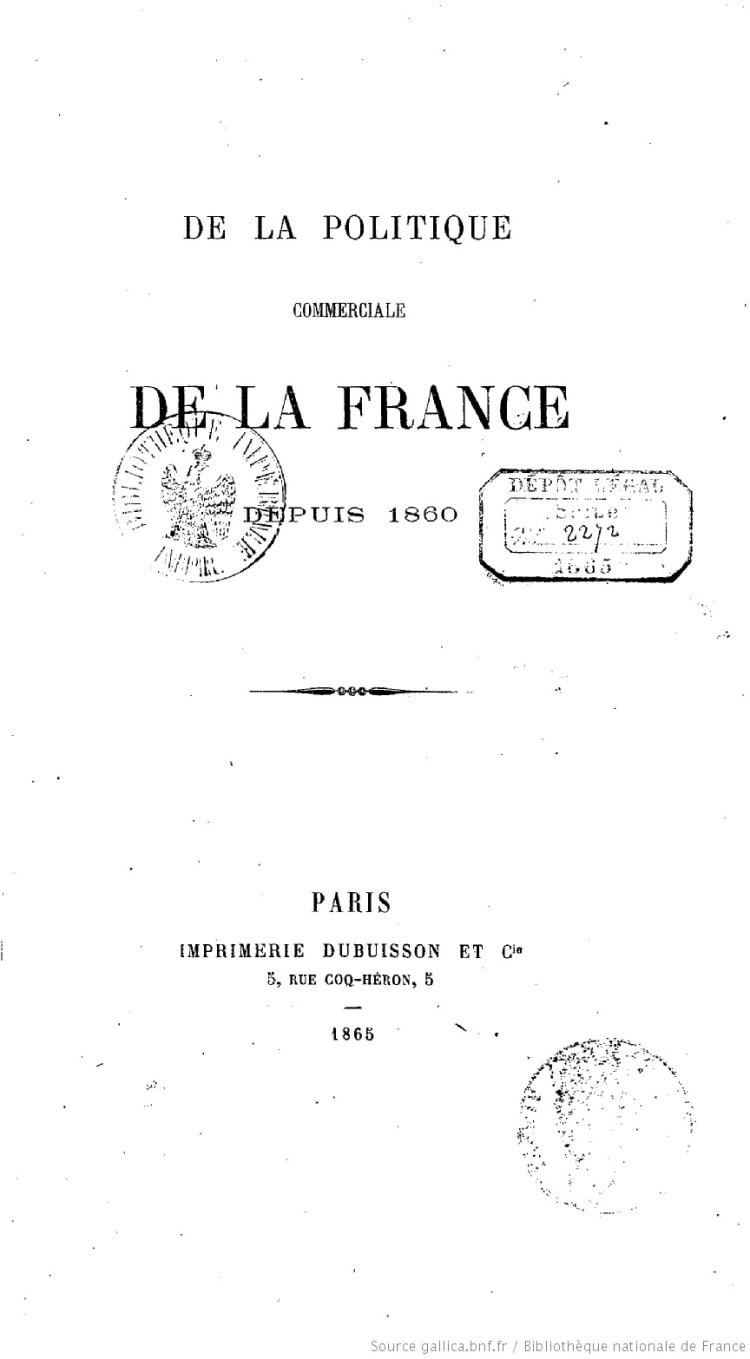 De la politique commerciale de la France depuis 1860