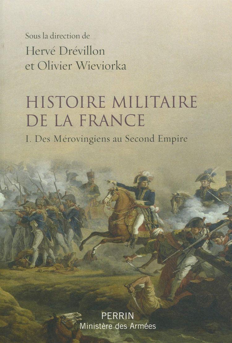 Histoire militaire de la France, des Merovingiens au Second Empire