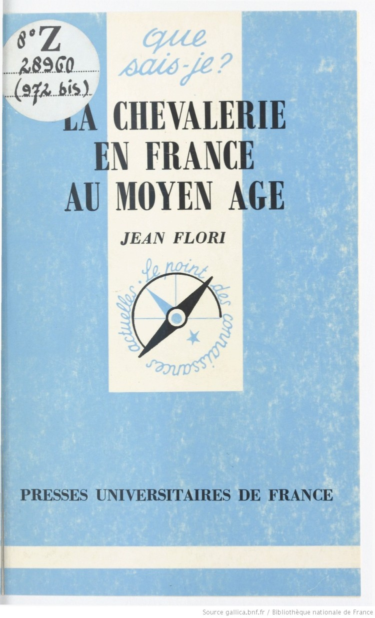 La chevalerie en France au Moyen âge (Jean Flori, 1995)