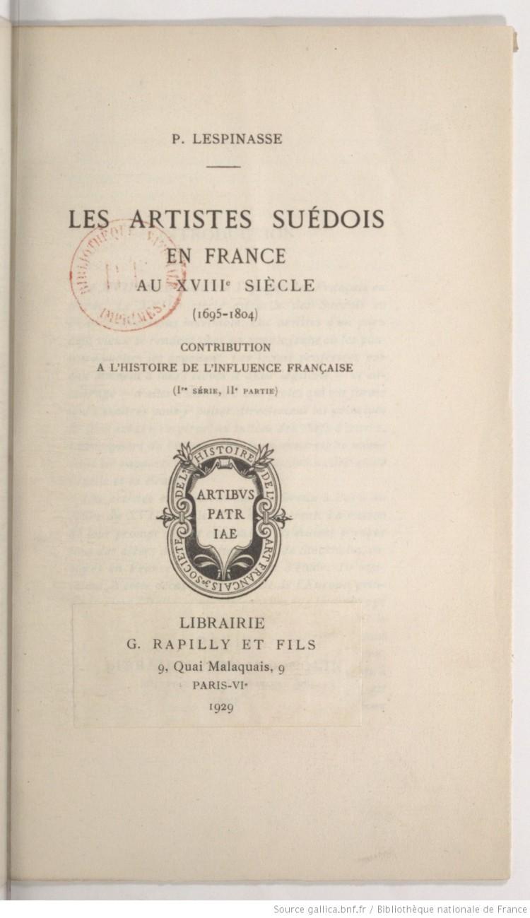 Les Artistes suédois en France au XVIIIe siècle (1695-1812) (P. Lespinasse, 1929)