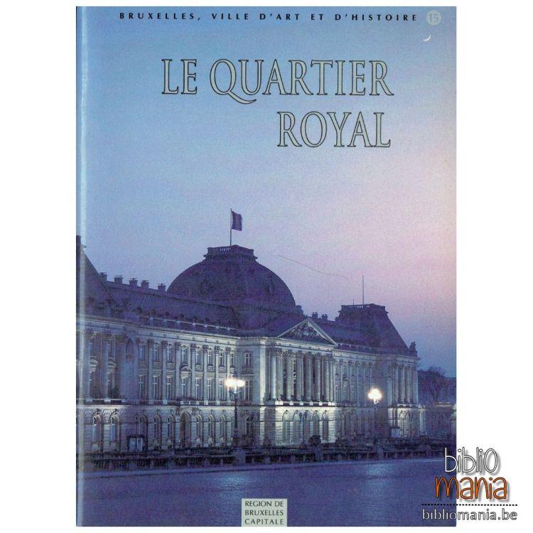 Bruxelles ville d'art et d'histoire, Le quartier royal (Région de Bruxelles-Capitale, 1995)