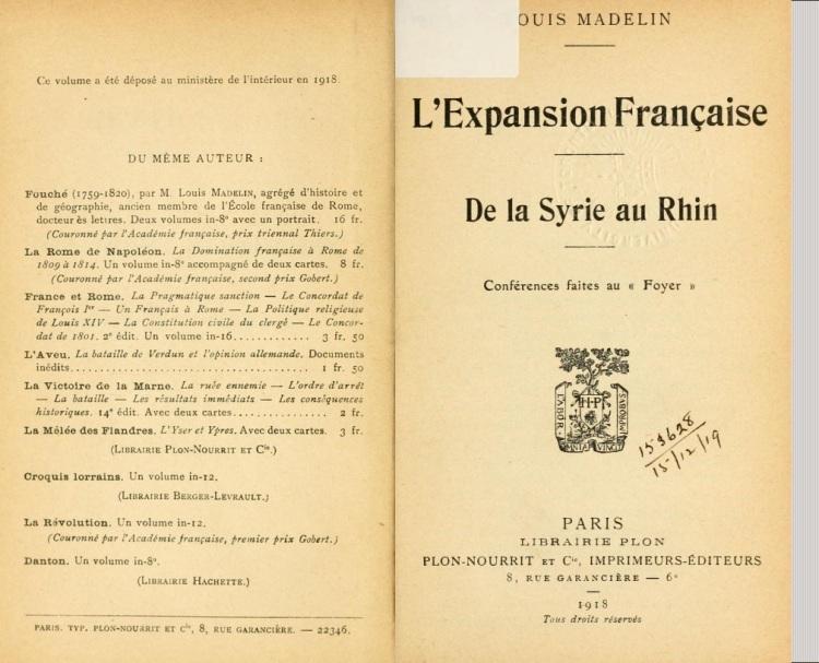 L'expansion française - De la Syrie au Rhin conférences faites au Foyer (Louis Madelin, 1918)