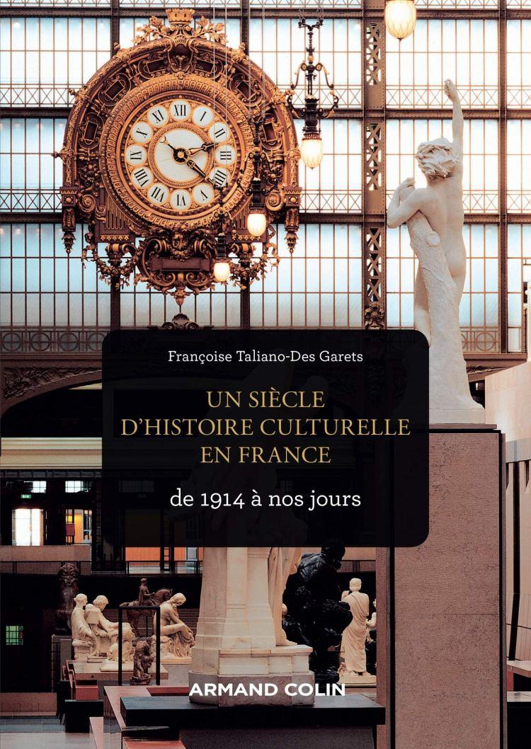 Un siècle d'histoire culturelle en France de 1914 à nos jours (Françoise Taliano-des Garets, 2019)