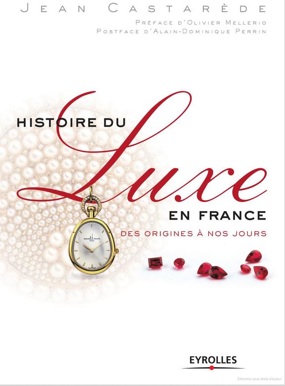 Histoire du luxe en France des origines à nos jours (Castarède 2006)_576x779